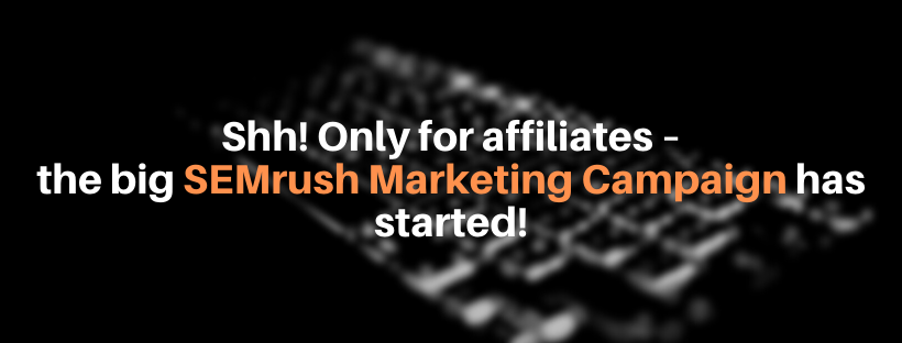 Big SEMrush Marketing Campaign in March – How to Benefit and Why You Shouldn't Miss It