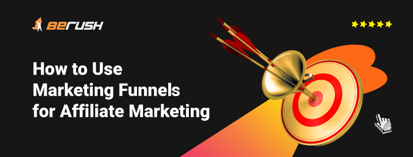 How to Use Marketing Funnels for Affiliate Marketing
