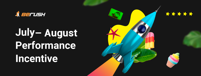 🚀 July - August Performance Incentive